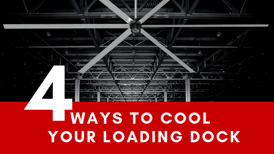 4 ways to cool your loading dock